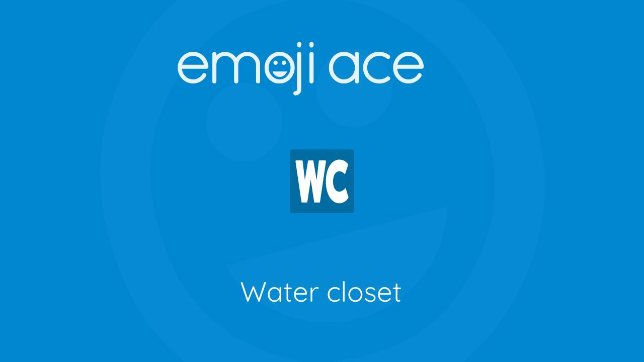 🚾 Water closet - Emoji Ace